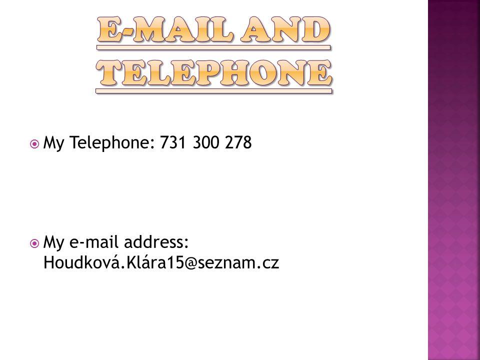  My Telephone: 731 300 278  My e-mail address: Houdková.Klára15@seznam.cz