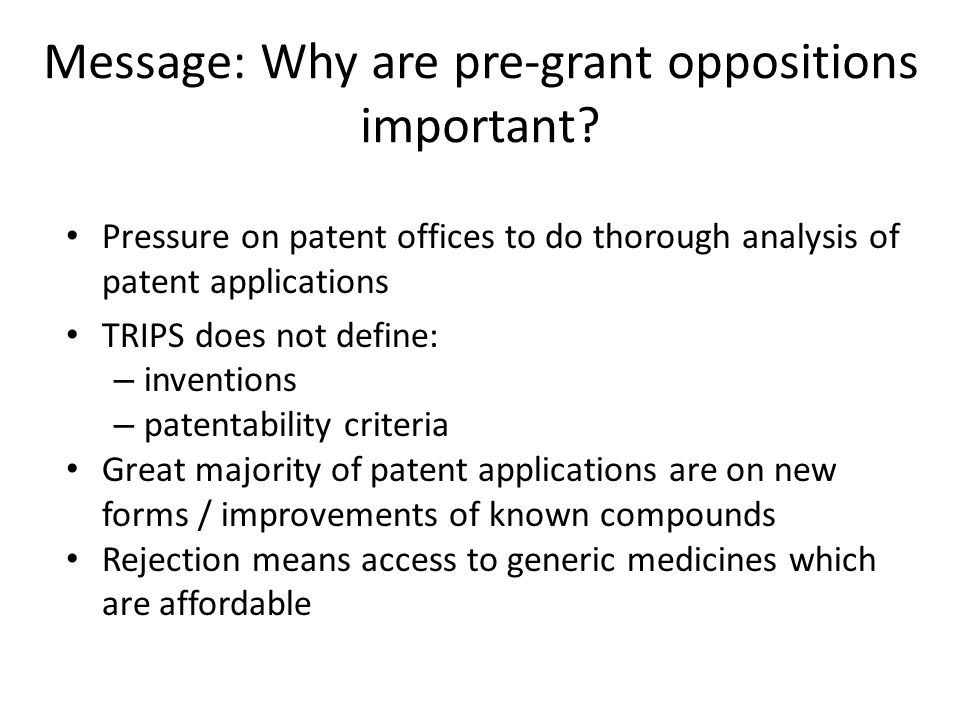 Message: Why are pre-grant oppositions important.