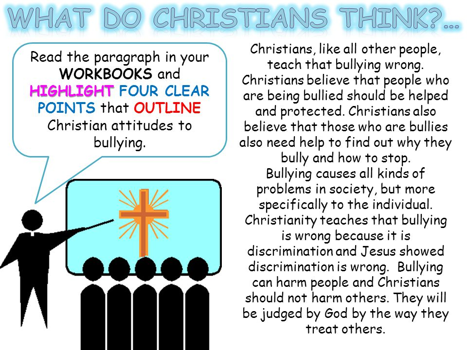 Grade C All will be able to outline Christian attitudes to bullying by finding FOUR key POINTS.