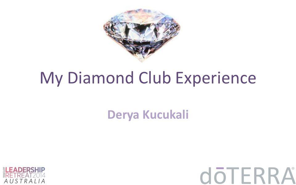 My Diamond Club Experience Derya Kucukali