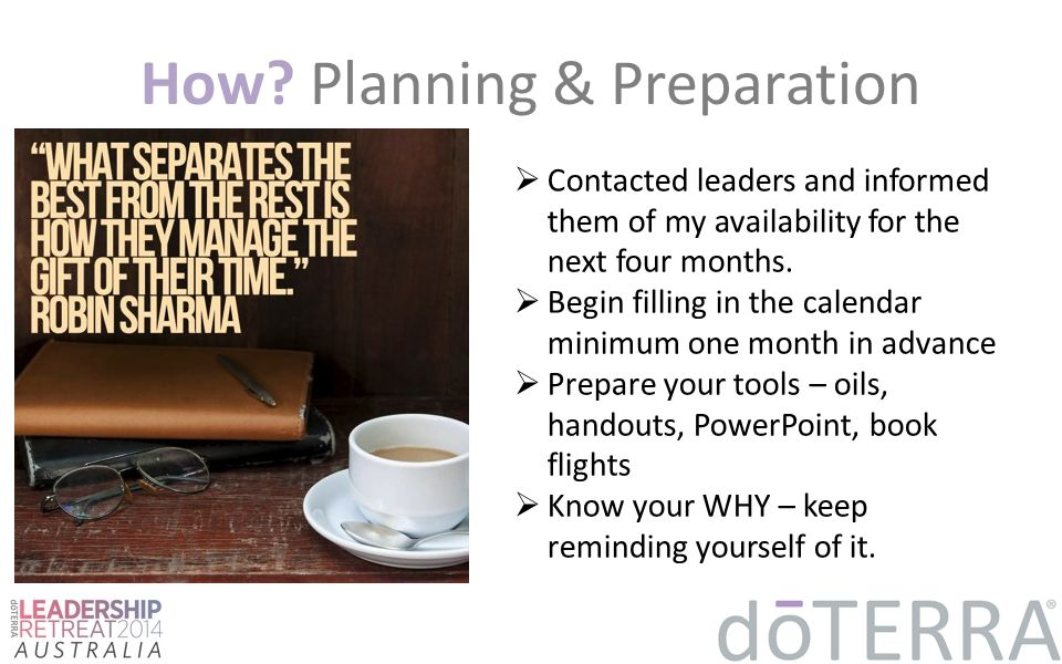 How? Planning & Preparation  Contacted leaders and informed them of my availability for the next four months.  Begin filling in the calendar minimum