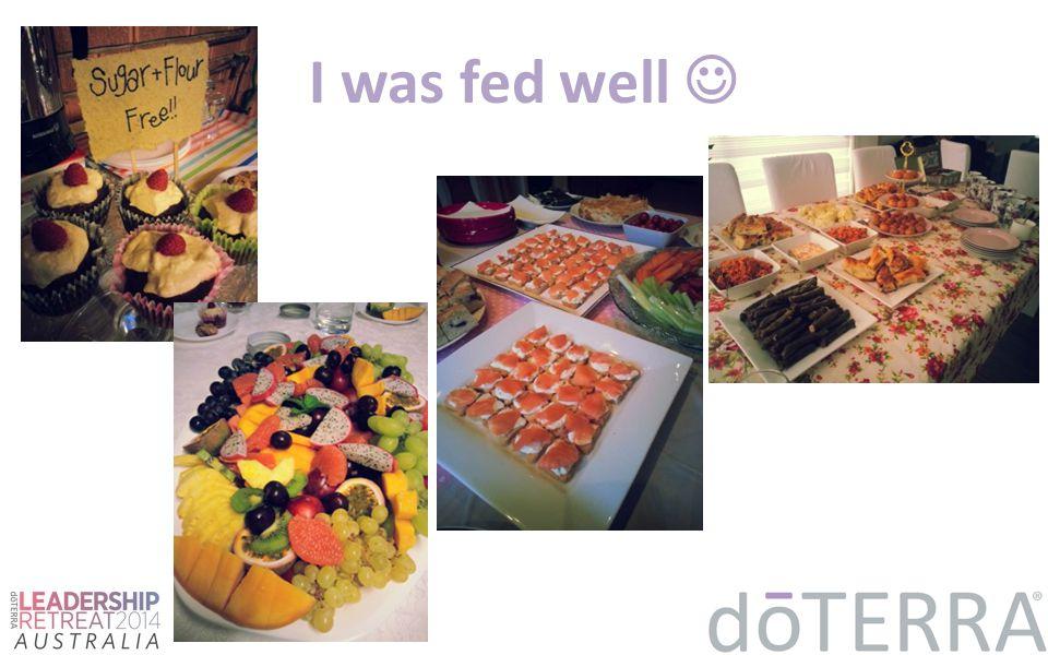I was fed well