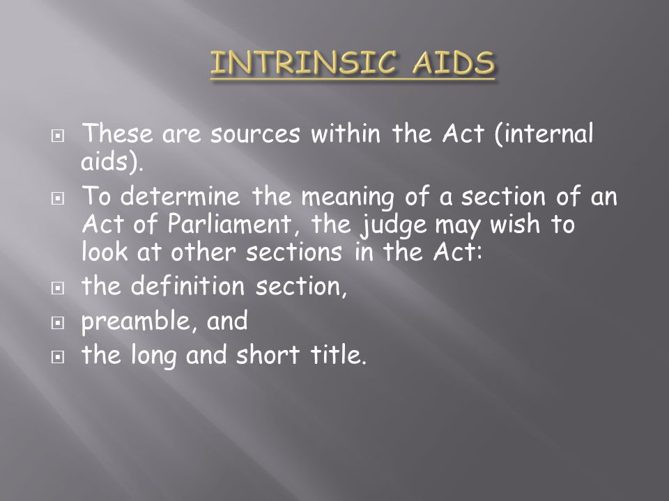  These are sources within the Act (internal aids).