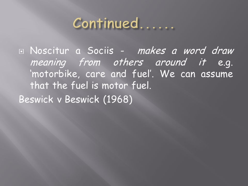  Noscitur a Sociis - makes a word draw meaning from others around it e.g.