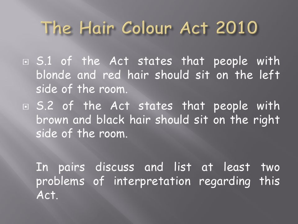  S.1 of the Act states that people with blonde and red hair should sit on the left side of the room.