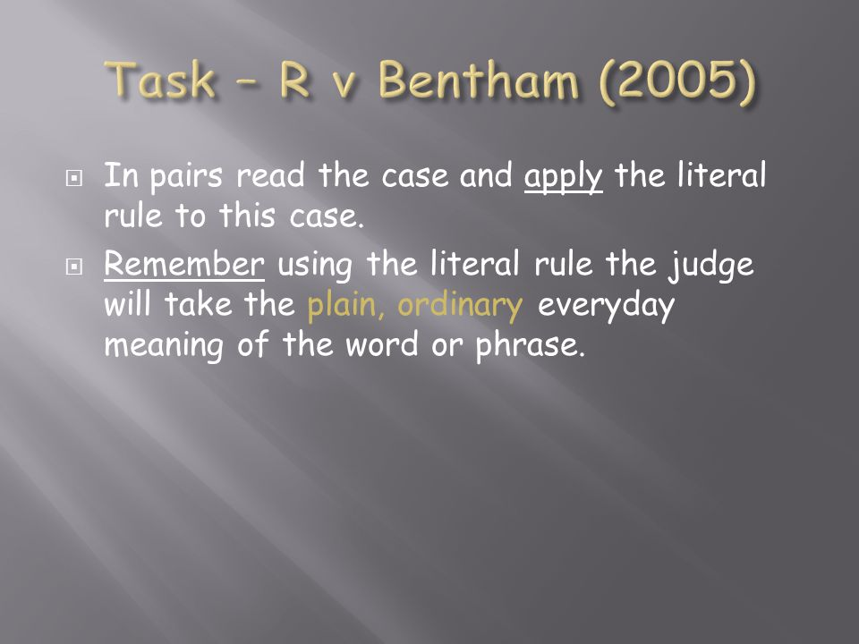  In pairs read the case and apply the literal rule to this case.