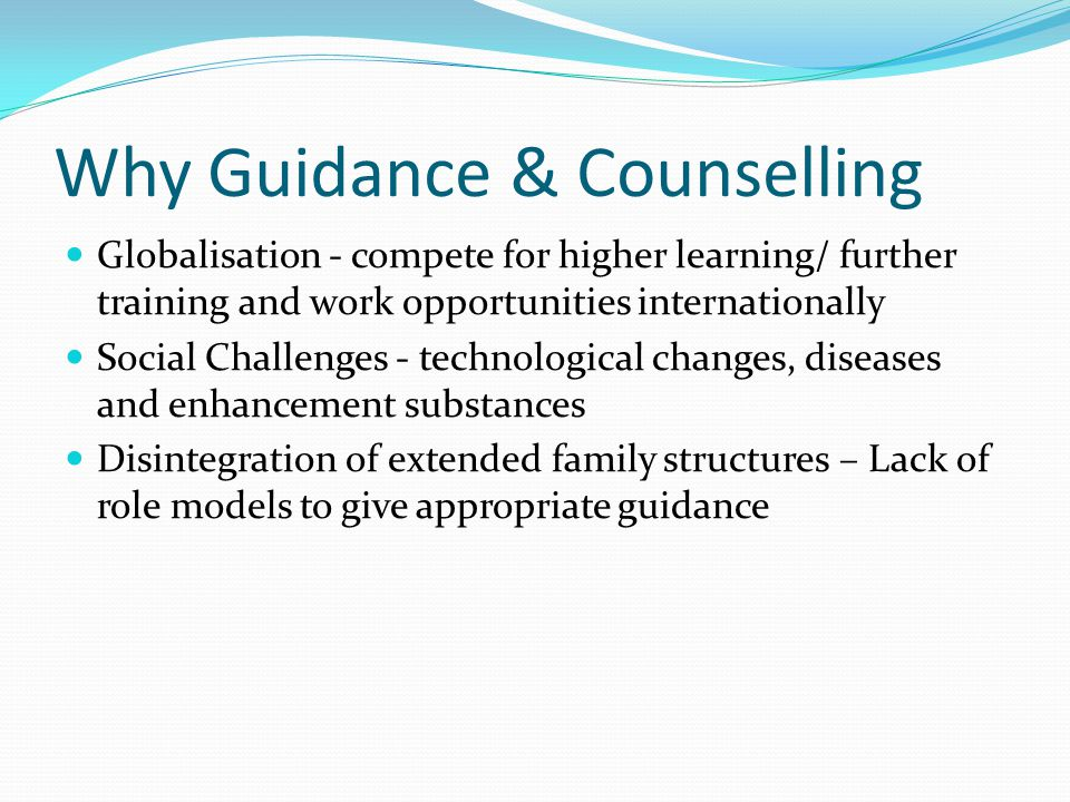 The Guidance & Counselling Model Policy Guidelines – Guides implementation Guidance & Counselling Curriculum Guidelines – guides teacher at classroom level Staffing: Senior Teacher Guidance & Counselling, coordinators in all schools Training: None – PhD in Guidance & Counseling