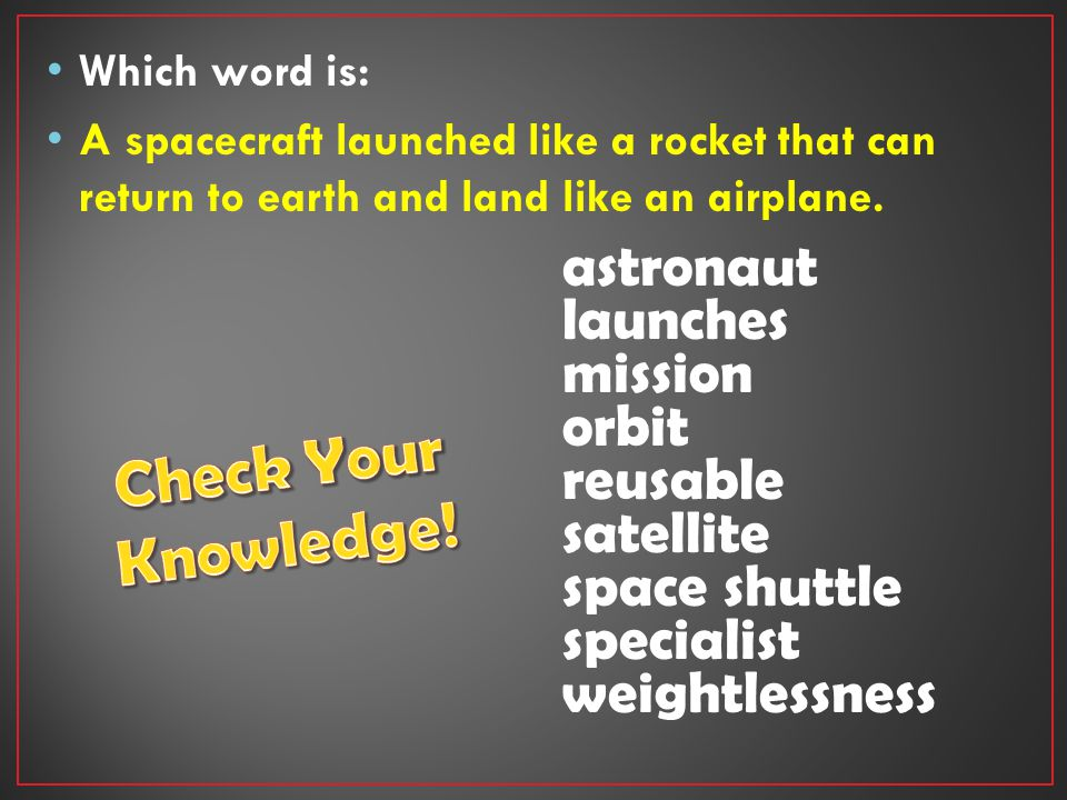 Which word is: A spacecraft launched like a rocket that can return to earth and land like an airplane.
