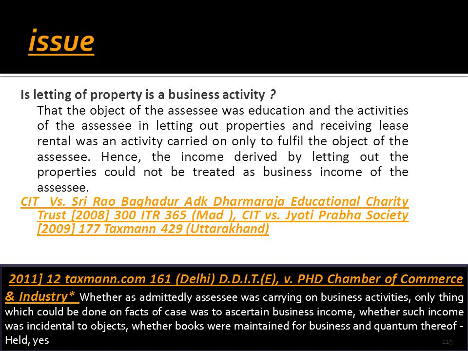 Is letting of property is a business activity ? That the object of the assessee was education and the activities of the assessee in letting out proper