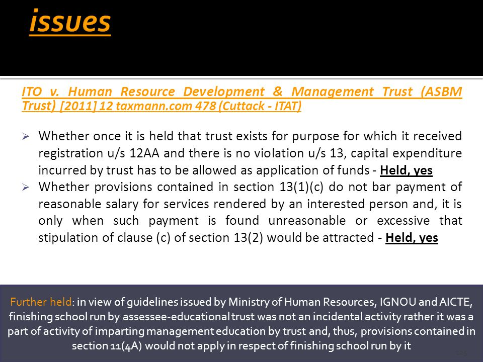 ITO v. Human Resource Development & Management Trust (ASBM Trust) [2011] 12 taxmann.com 478 (Cuttack - ITAT)  Whether once it is held that trust exis