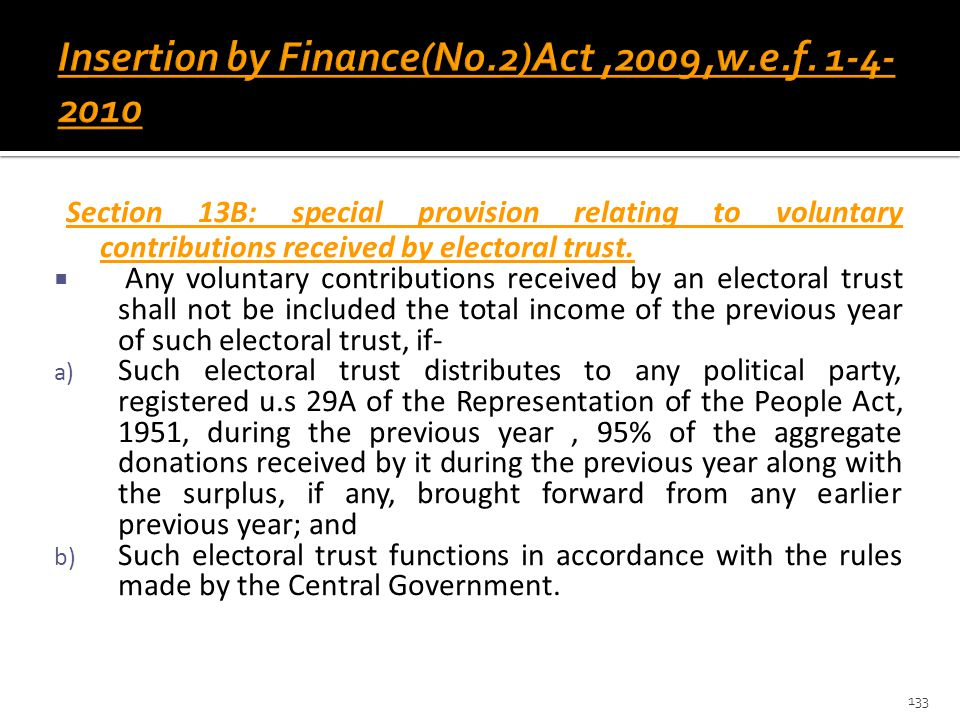 Section 13B: special provision relating to voluntary contributions received by electoral trust.  Any voluntary contributions received by an electoral