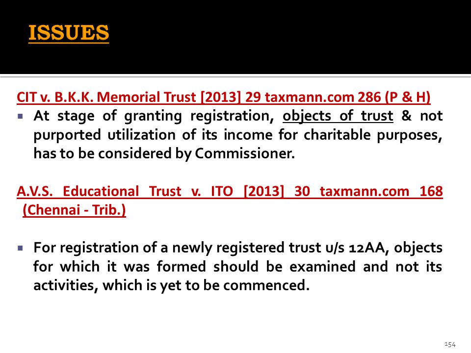 CIT v. B.K.K. Memorial Trust [2013] 29 taxmann.com 286 (P & H)  At stage of granting registration, objects of trust & not purported utilization of it