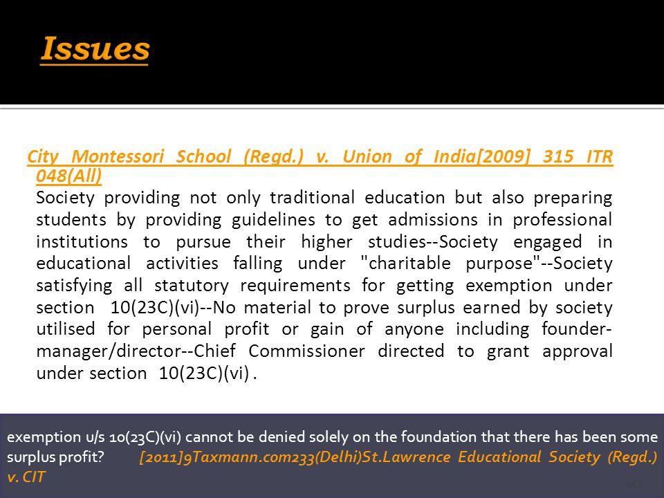City Montessori School (Regd.) v. Union of India[2009] 315 ITR 048(All) Society providing not only traditional education but also preparing students b