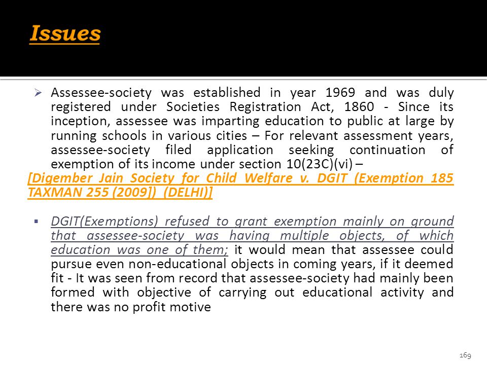  Assessee-society was established in year 1969 and was duly registered under Societies Registration Act, 1860 - Since its inception, assessee was imp