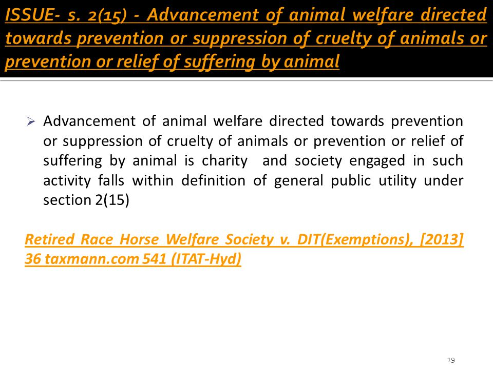  Advancement of animal welfare directed towards prevention or suppression of cruelty of animals or prevention or relief of suffering by animal is cha