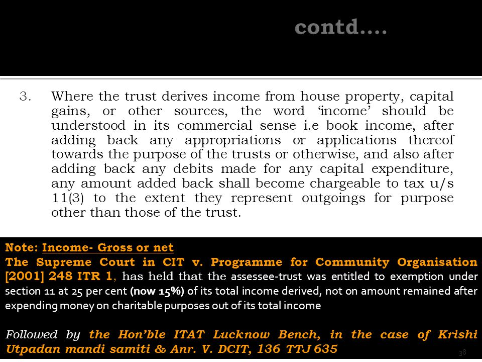3.Where the trust derives income from house property, capital gains, or other sources, the word 'income' should be understood in its commercial sense