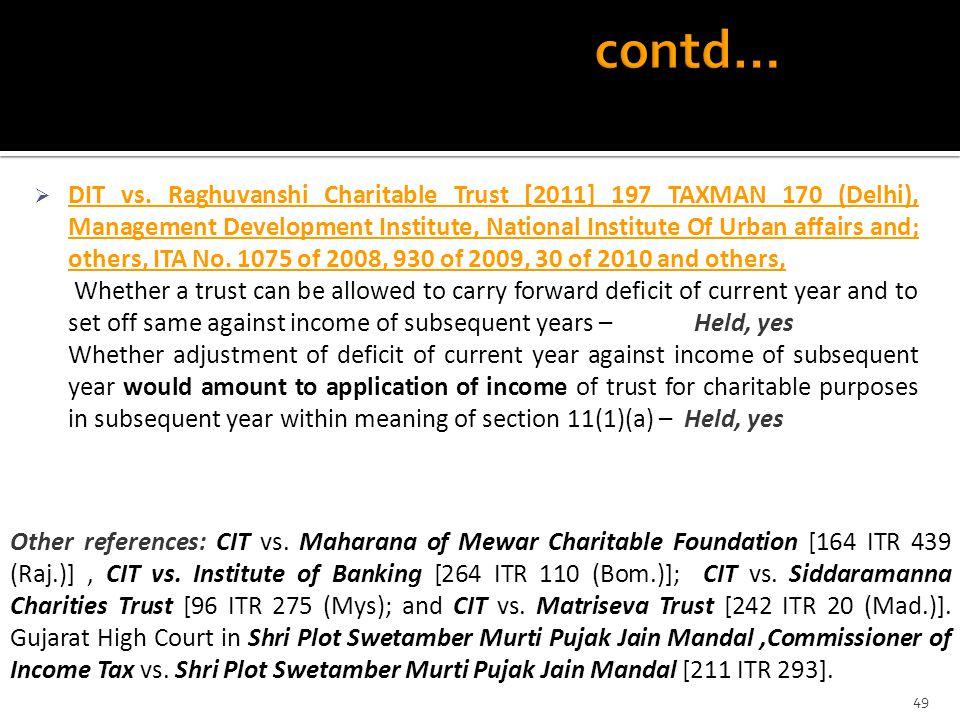  DIT vs. Raghuvanshi Charitable Trust [2011] 197 TAXMAN 170 (Delhi), Management Development Institute, National Institute Of Urban affairs and; other