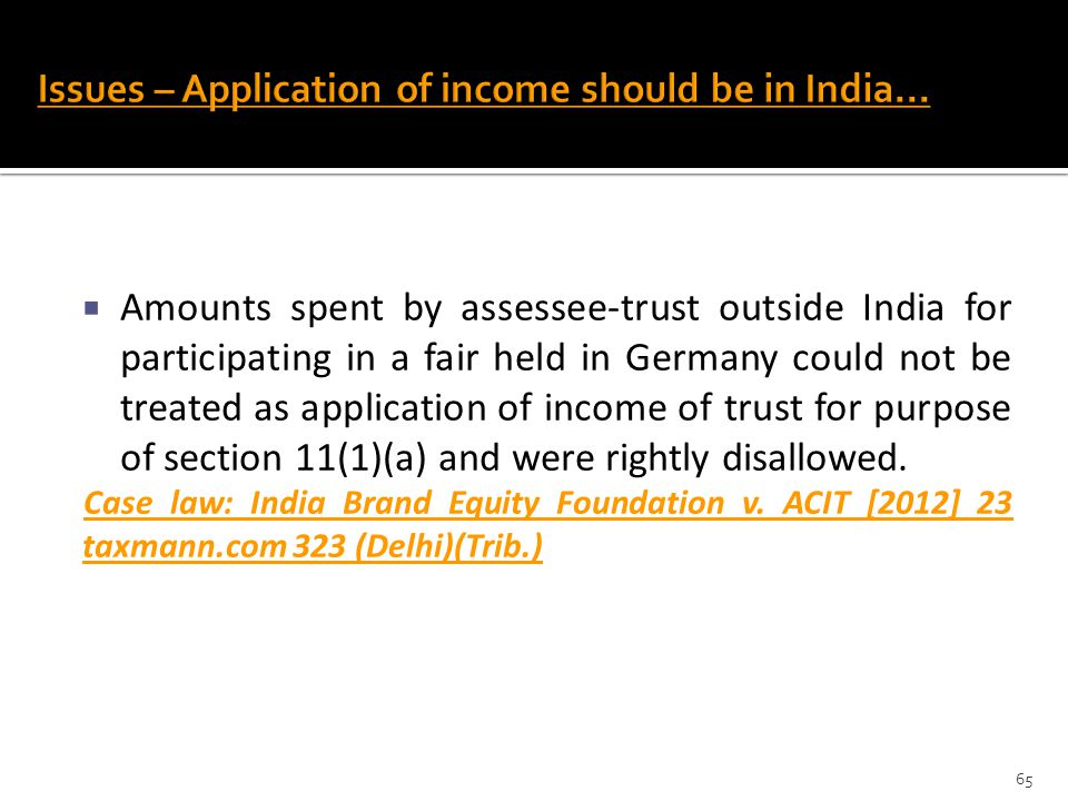  Amounts spent by assessee-trust outside India for participating in a fair held in Germany could not be treated as application of income of trust for
