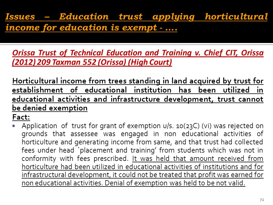 Orissa Trust of Technical Education and Training v. Chief CIT, Orissa (2012) 209 Taxman 552 (Orissa) (High Court) Horticultural income from trees stan