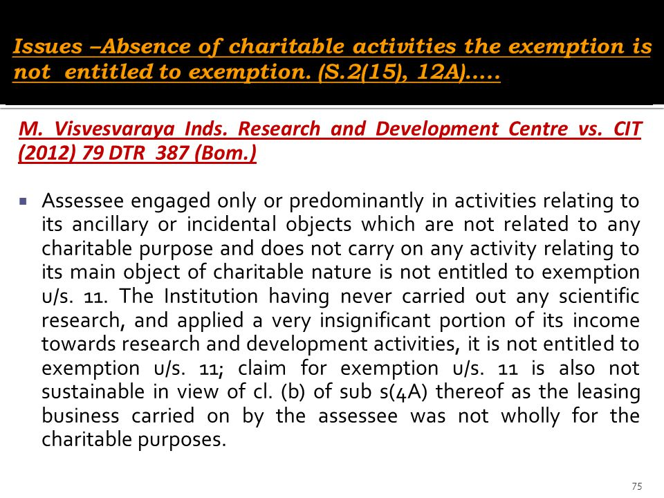 M. Visvesvaraya Inds. Research and Development Centre vs. CIT (2012) 79 DTR 387 (Bom.)  Assessee engaged only or predominantly in activities relating