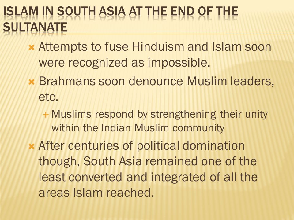  Attempts to fuse Hinduism and Islam soon were recognized as impossible.
