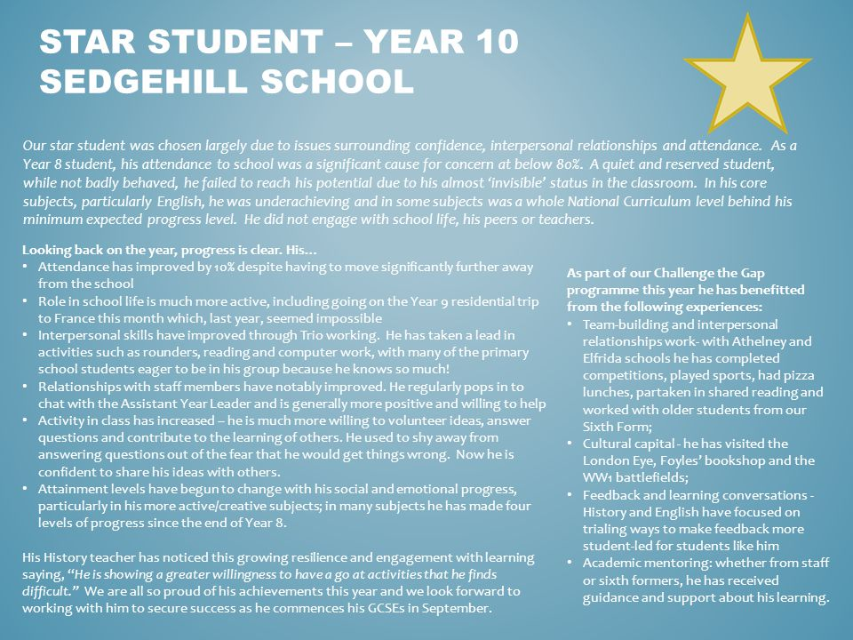Our star student was chosen largely due to issues surrounding confidence, interpersonal relationships and attendance.