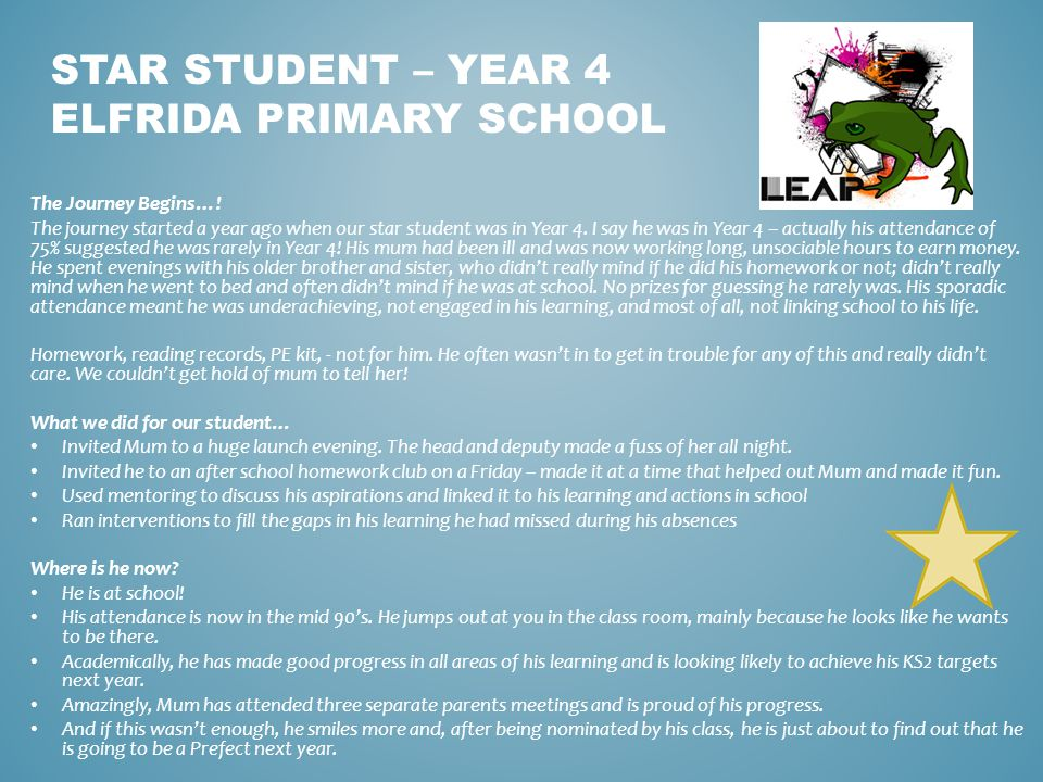 The Journey Begins…. The journey started a year ago when our star student was in Year 4.