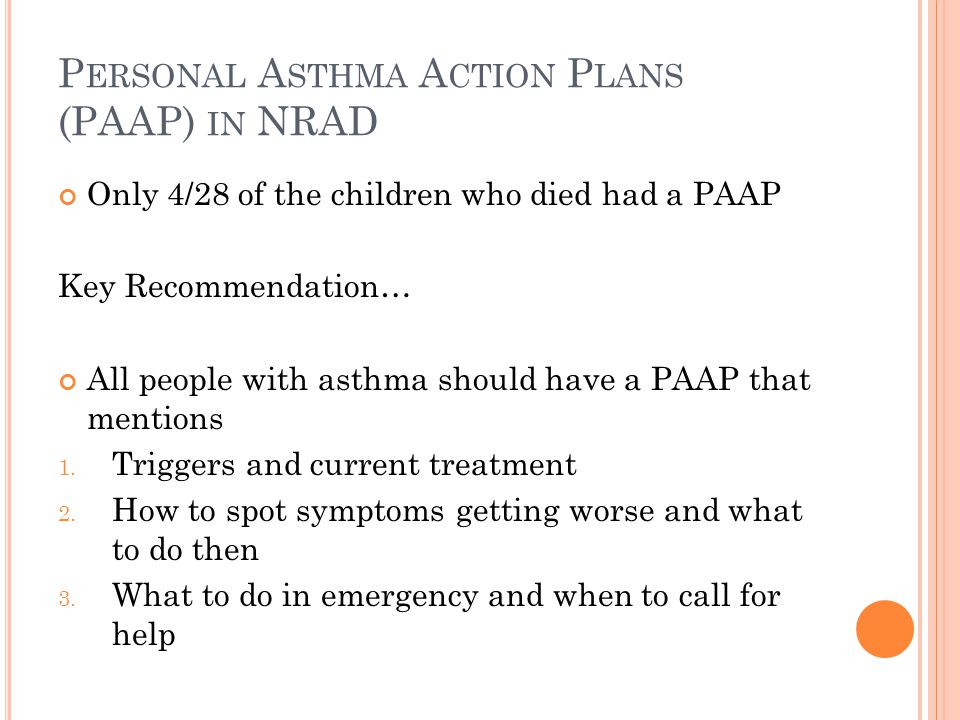 L ATEST BTS/SIGN A STHMA G UIDELINE 2014 Grade A Evidence Self-management education, supported by a written personalised asthma action plan, should be offered to all patients on general practice active asthma registers.