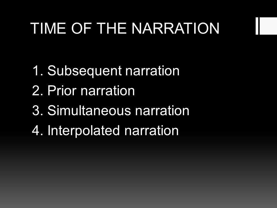 NARRATIVE PERSPECTIVE 1. Zero focalization 2. Internal focalization 3. External focalization