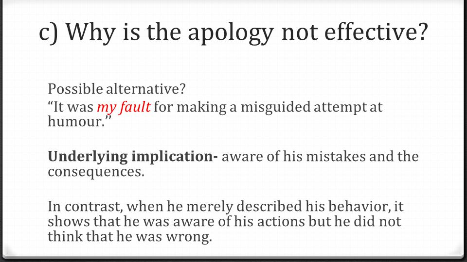 """Possible alternative? """"It was my fault for making a misguided attempt at humour.'' Underlying implication- aware of his mistakes and the consequences."""