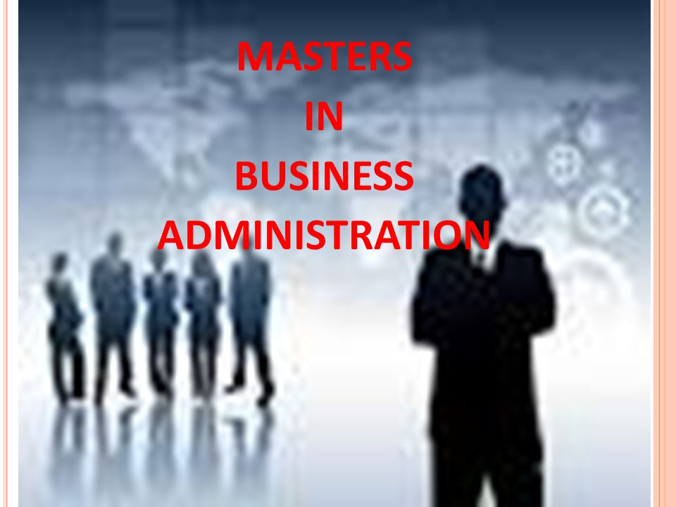 MASTERS IN BUSINESS ADMINISTRATION