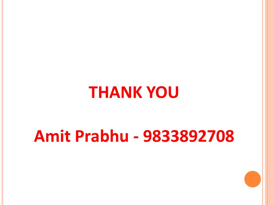 THANK YOU Amit Prabhu - 9833892708