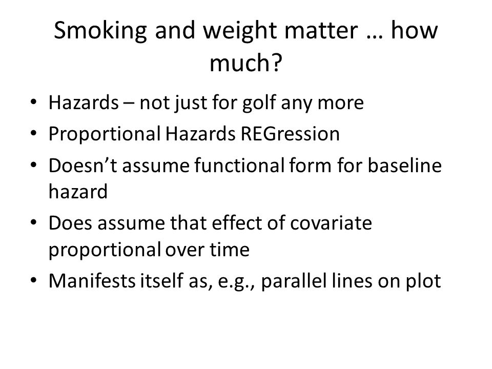 Smoking and weight matter … how much.