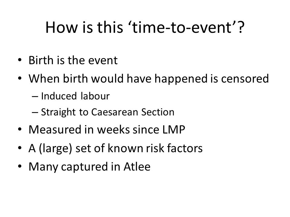 How is this 'time-to-event'.