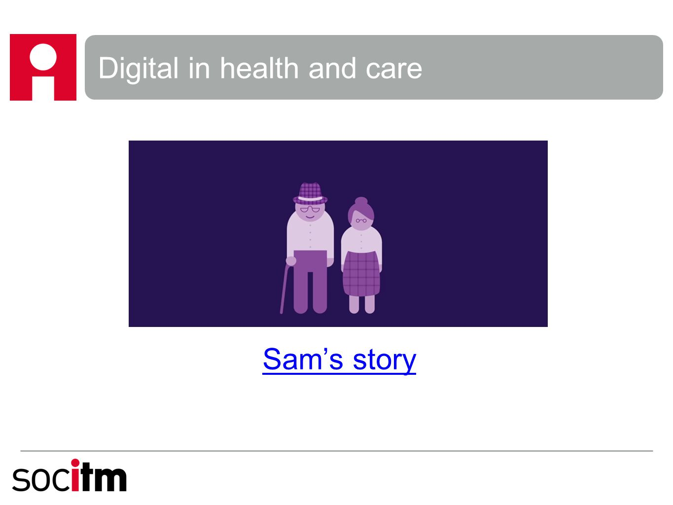 Digital in health and care Sam's story