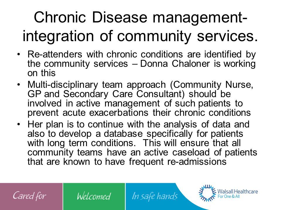 Chronic Disease management- integration of community services.