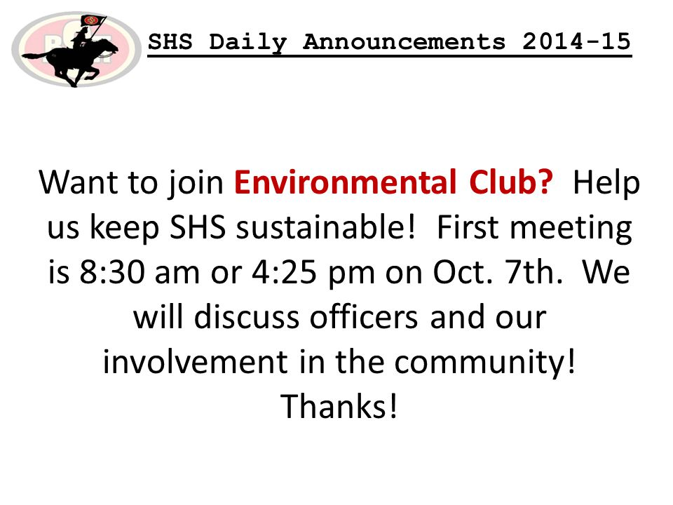 Want to join Environmental Club. Help us keep SHS sustainable.