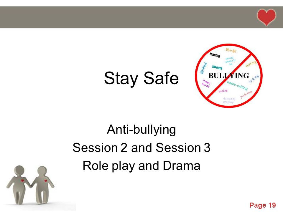 Powerpoint Templates Page 19 Stay Safe Anti-bullying Session 2 and Session 3 Role play and Drama
