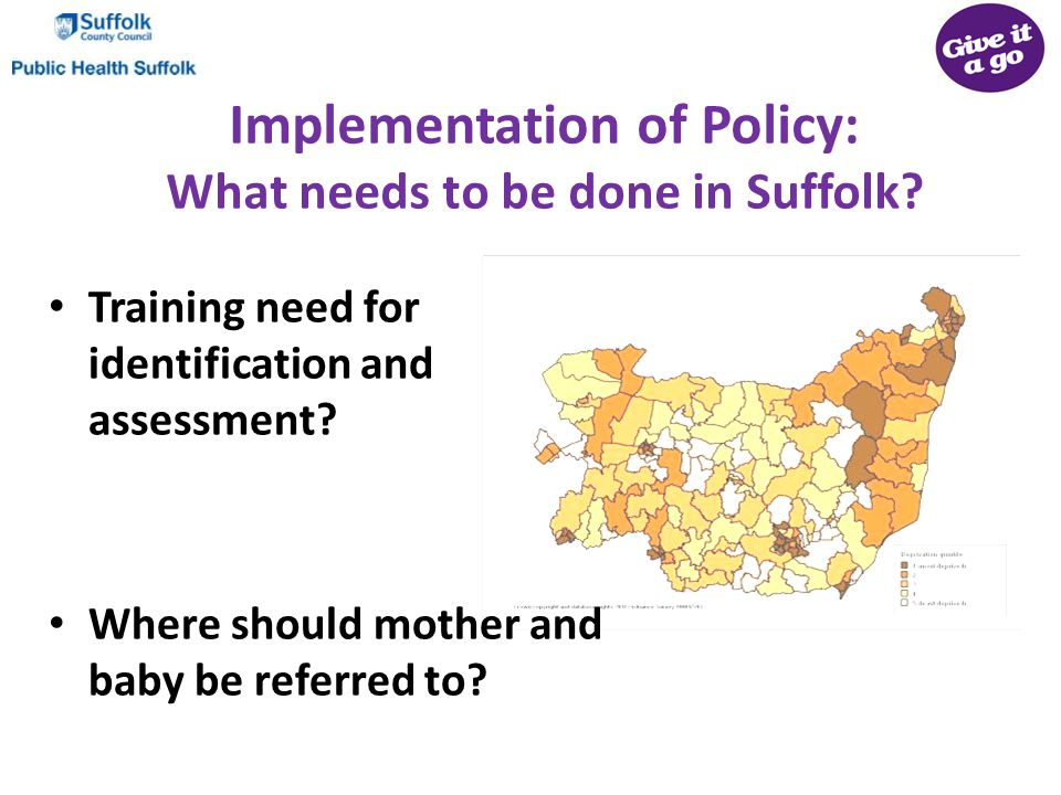 Implementation of Policy: What needs to be done in Suffolk.