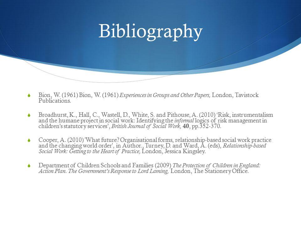 Bibliography  Bion, W. (1961) Bion, W.