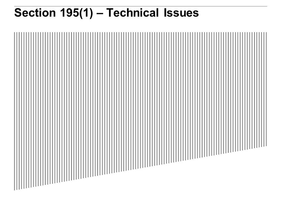 Section 195(1) – Technical Issues