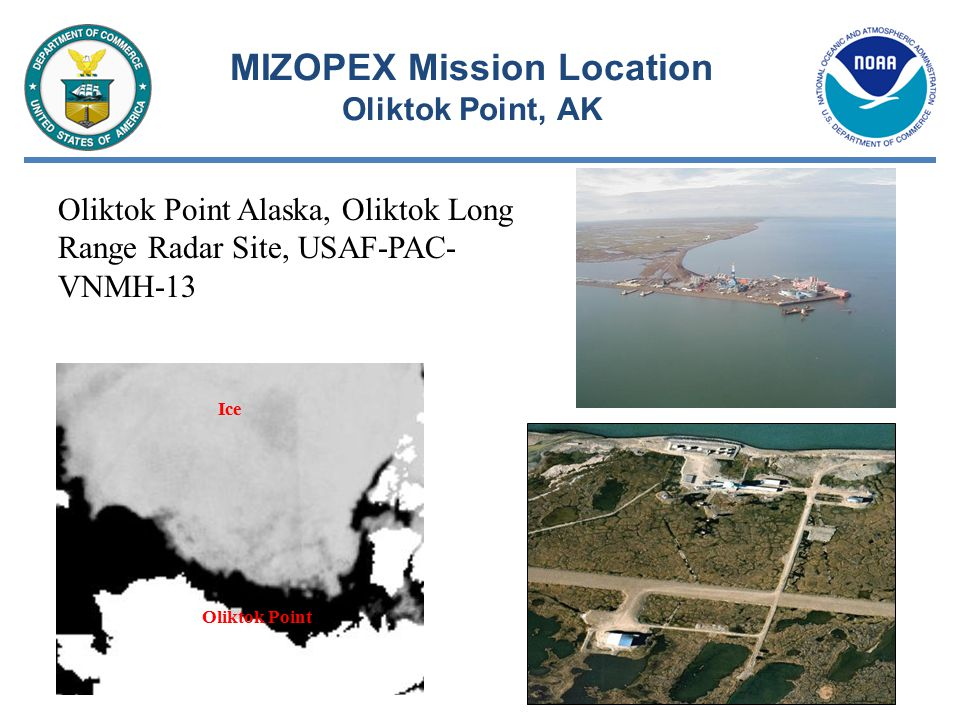 MIZOPEX Mission Location Oliktok Point, AK Oliktok Point Alaska, Oliktok Long Range Radar Site, USAF-PAC- VNMH-13 Oliktok Point Ice