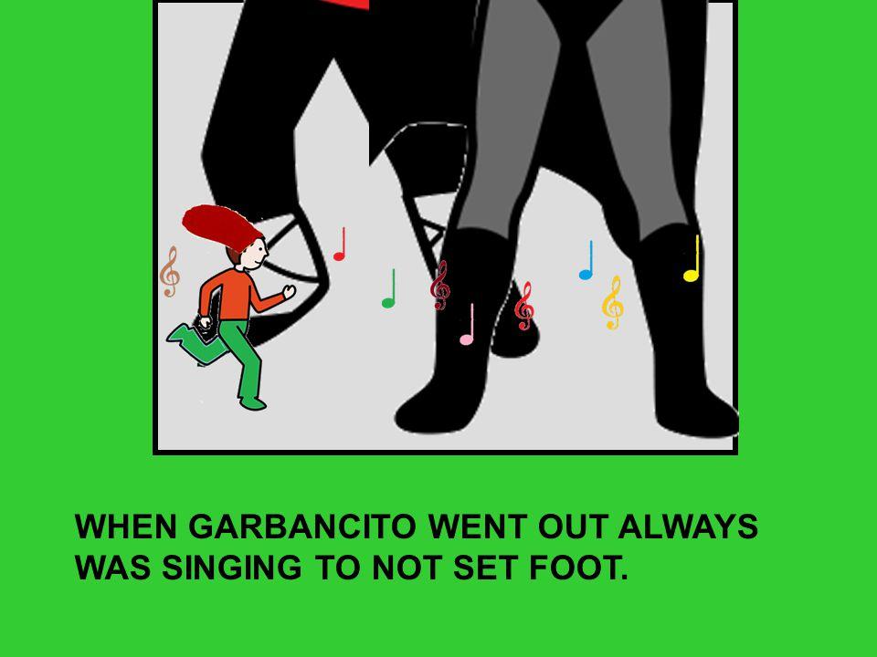 GARBANCITO'S MUM NEEDS...