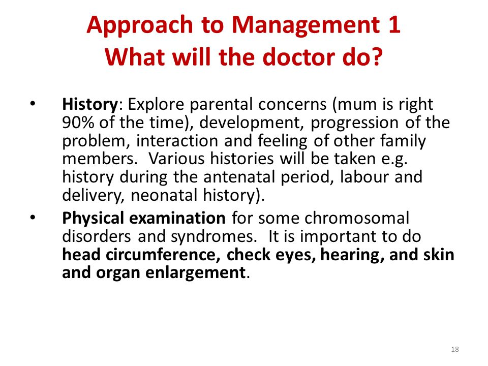 18 Approach to Management 1 What will the doctor do.
