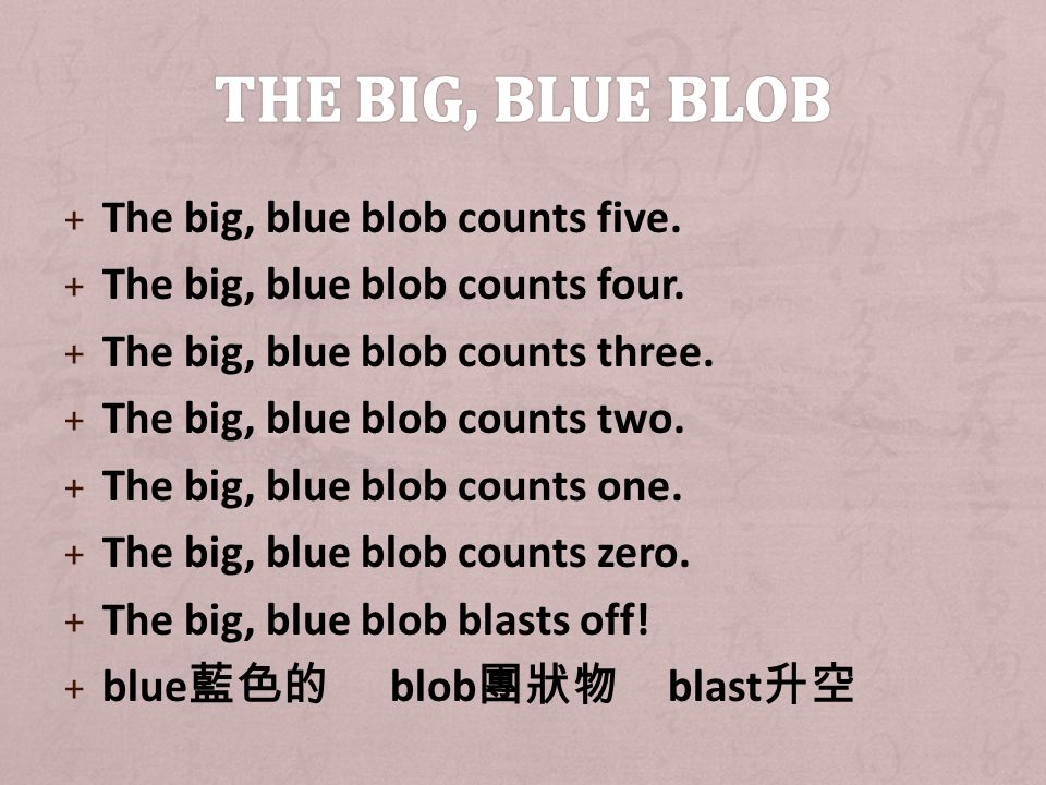 + The big, blue blob counts five. + The big, blue blob counts four.