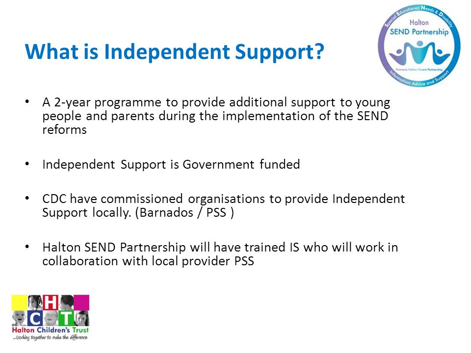 What is Independent Support.
