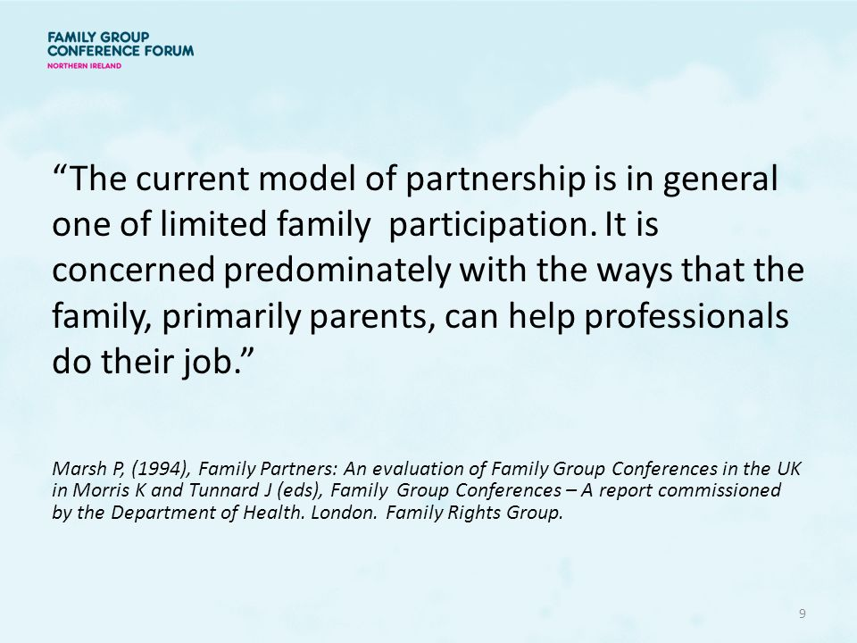 The current model of partnership is in general one of limited family participation.