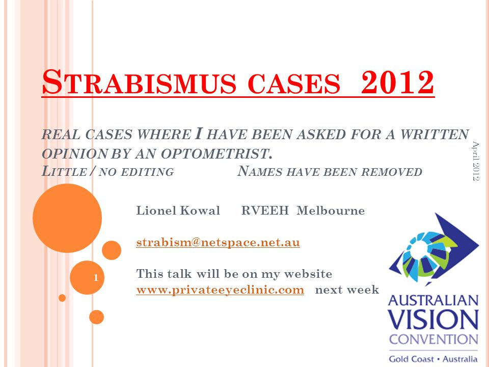 S TRABISMUS CASES 2012 REAL CASES WHERE I HAVE BEEN ASKED FOR A WRITTEN OPINION BY AN OPTOMETRIST.