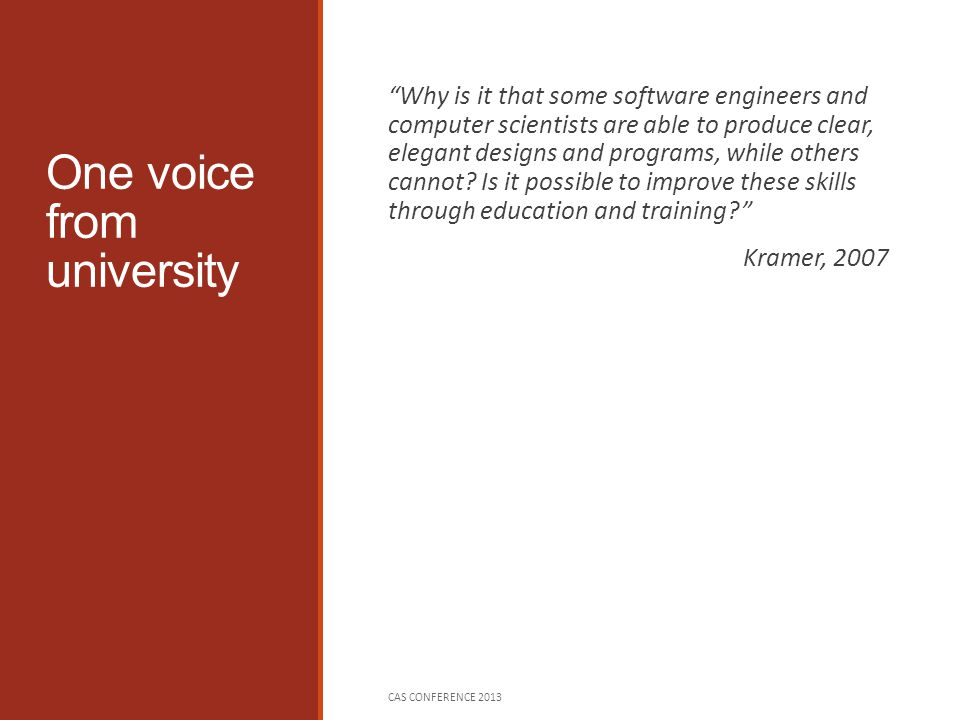 One voice from university Why is it that some software engineers and computer scientists are able to produce clear, elegant designs and programs, while others cannot.