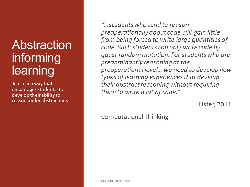 "Abstraction informing learning ""…students who tend to reason preoperationally about code will gain little from being forced to write large quantities"